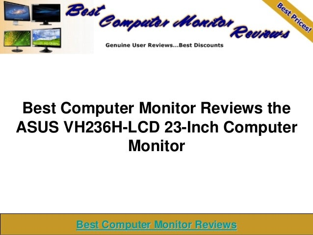 Best Computer Monitor Reviews the ASUS VH236H-LCD 23-Inch Computer Monitor Best Computer Monitor ReviewsBest Computer Moni...