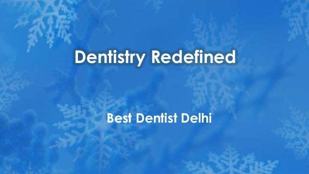 Dentistry Redefined - Best dentist delhi