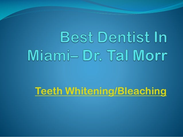 Best dentist in miami– Dr. Tal Morr