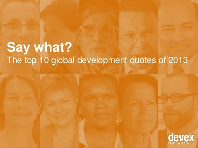 Say what? The top 10 global development quotes of 2013
