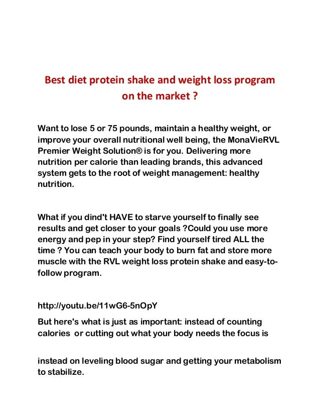 Best diet protein shake and weight loss program on the market ? Want to lose 5 or 75 pounds, maintain a healthy weight, or...