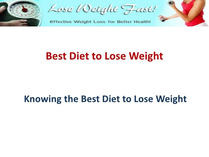 Knowing the Best Diet to Lose Weight