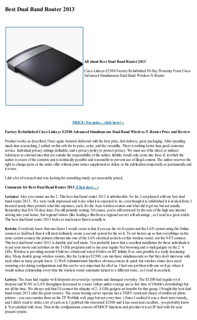 Best Dual Band Router 2013PRICE: For price... click here! »Factory Refurbished Cisco Linksys E2500 Advanced Simultaneous D...