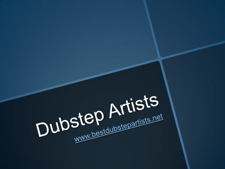 Dubstep Artists Compilation Of Best Dubstep Songs