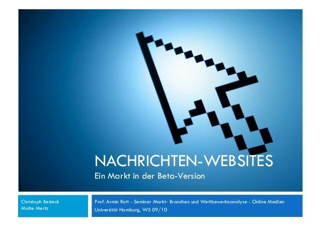 NACHRICHTEN-WEBSITES Ein Markt in der Beta-Version Prof. Armin Rott - Seminar Markt- Branchen und Wettbewerbsanalyse - Onl...