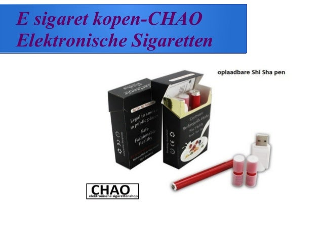 E sigaret kopen-CHAO Elektronische Sigaretten