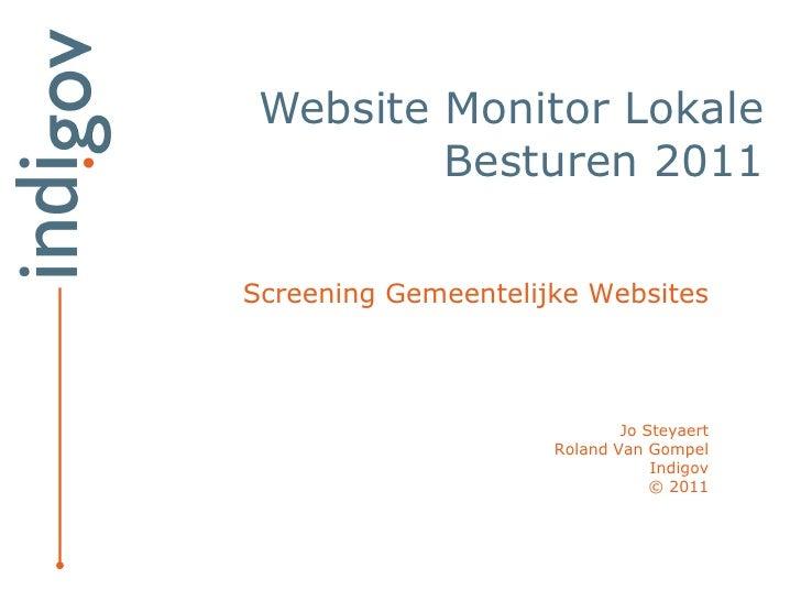 Website Monitor Lokale         Besturen 2011Screening Gemeentelijke Websites                             Jo Steyaert      ...