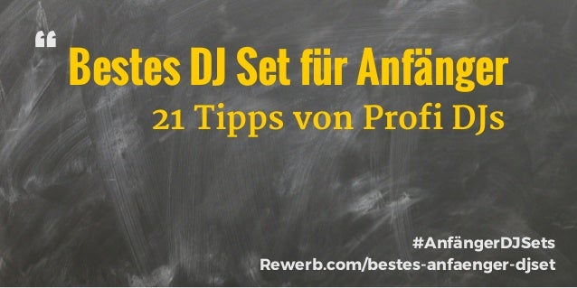 """Bestes DJ Set für Anfänger"""" #AnfängerDJSets Rewerb.com/bestes-anfaenger-djset 21 Tipps von Profi DJs"""