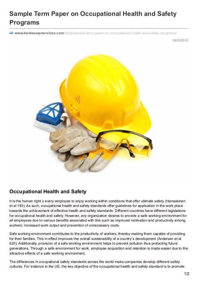 essay on occupational health and safety Health and safety in hsc workplace order description introduction and background notes (vocational context) you are an employee in a care setting in east london and your manager has asked you to review and update their current health and safety workplace policies to do this, your organization.