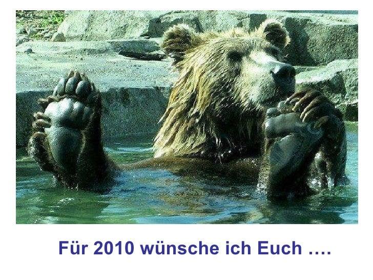 Für 2010 wünsche ich Euch ….