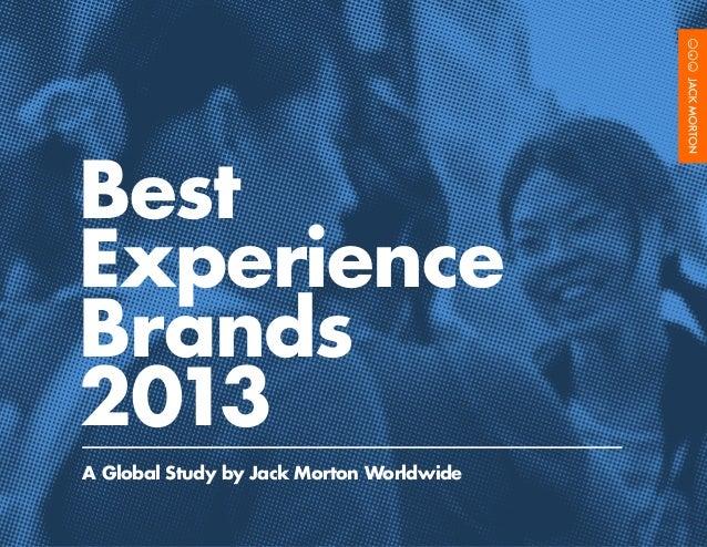 BestExperienceBrands2013A Global Study by Jack Morton Worldwide