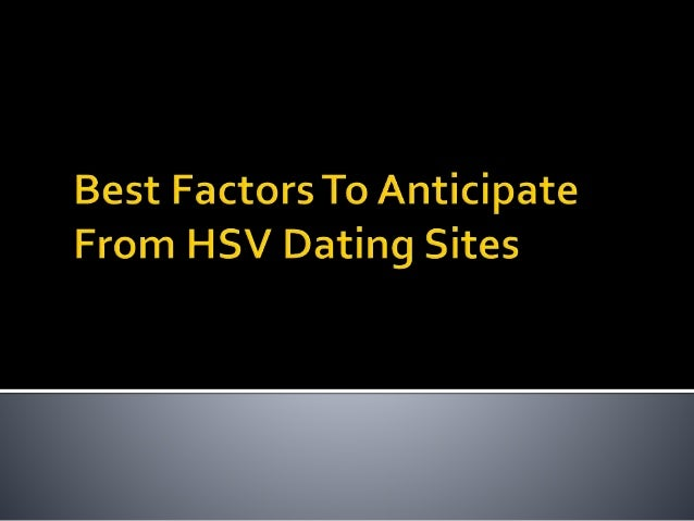 online dating sites for herpes Date single people in your location, visit our site for more details and register for free right now, because online dating can help you to find relationship.