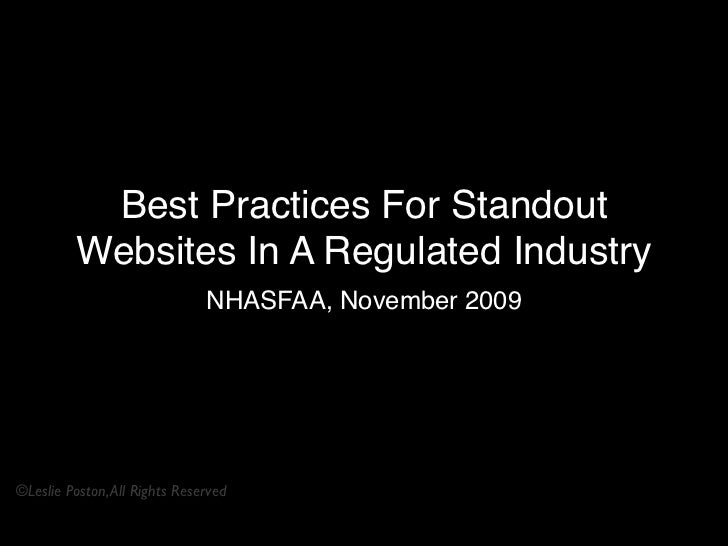 Best Practices For Standout          Websites In A Regulated Industry                               NHASFAA, November 2009...