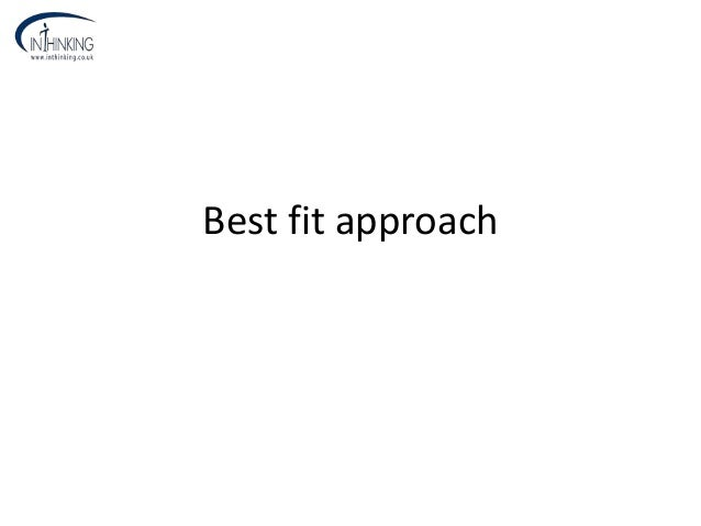 Best fit approach