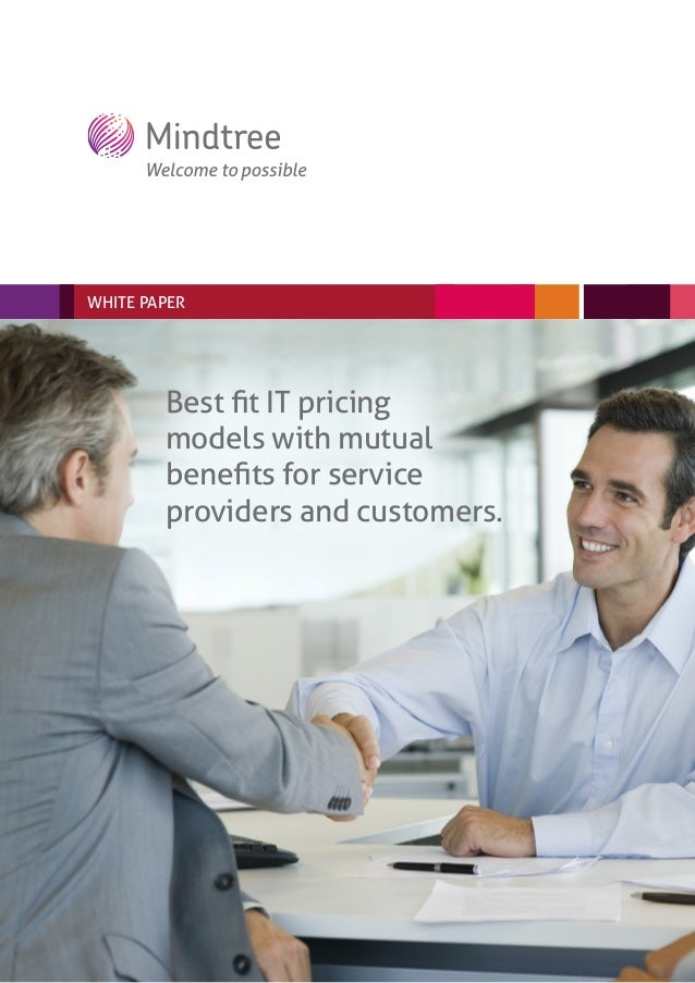 WHITE PAPER        Best fit IT pricing        models with mutual        benefits for service        providers and customers.