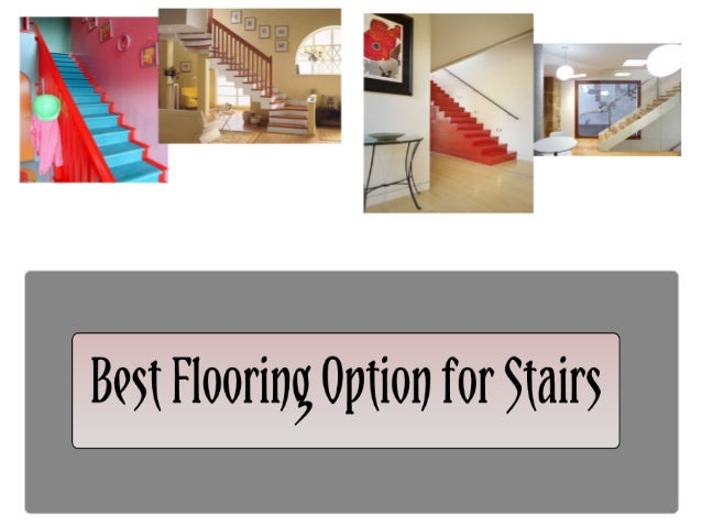 Best Flooring Option For Stairs