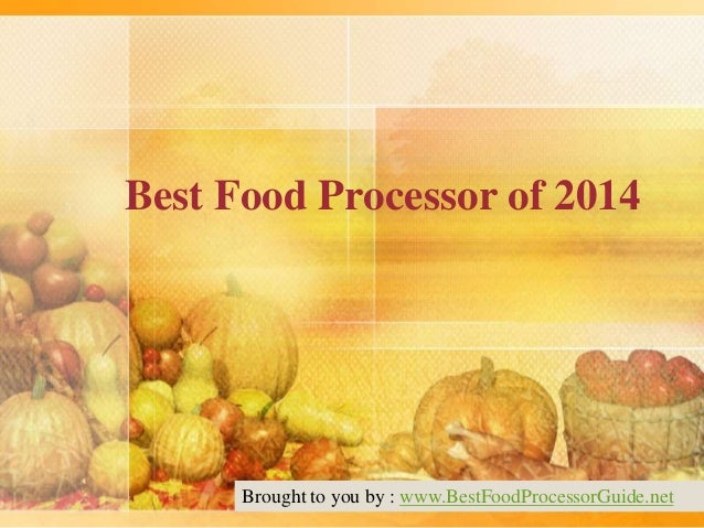 Best Food Processor of 2014  Brought to you by : www.BestFoodProcessorGuide.net