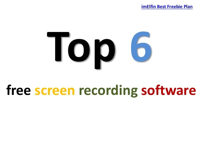 Best free screen recording software list(review & free download)