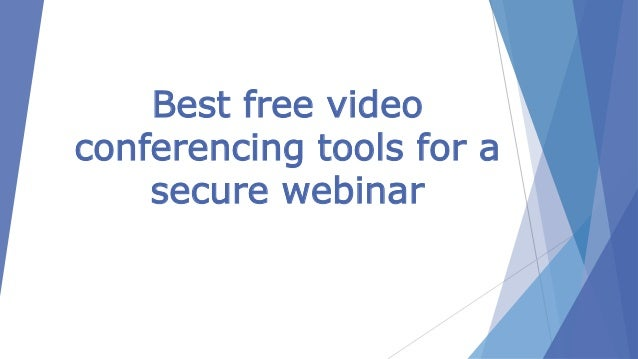 best free secure online video conferencing