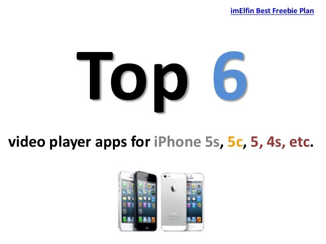 imElfin Best Freebie Plan  Top 6 video player apps for iPhone 5s, 5c, 5, 4s, etc.