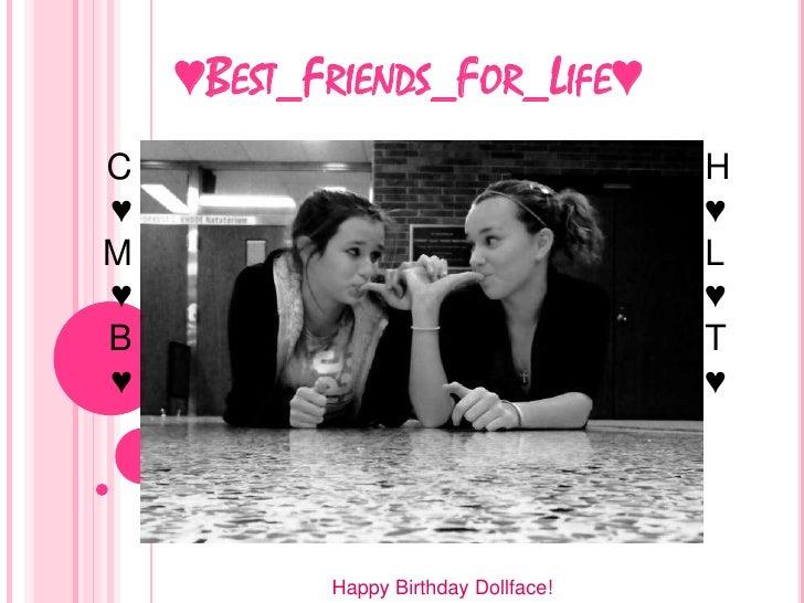 ♥Best_Friends_For_Life♥<br />H<br />♥<br />L<br />♥<br />T<br />♥<br />C<br />♥<br />M<br />♥<br />B<br />♥<br />Happy Bir...