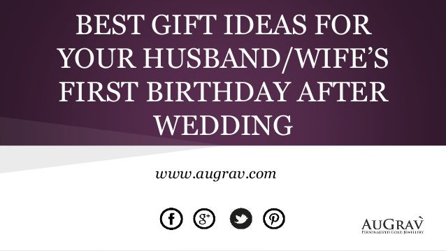 Wedding Gift Ideas For Wife From Husband : Best gift ideas for your husband wifes first birthday after wedding