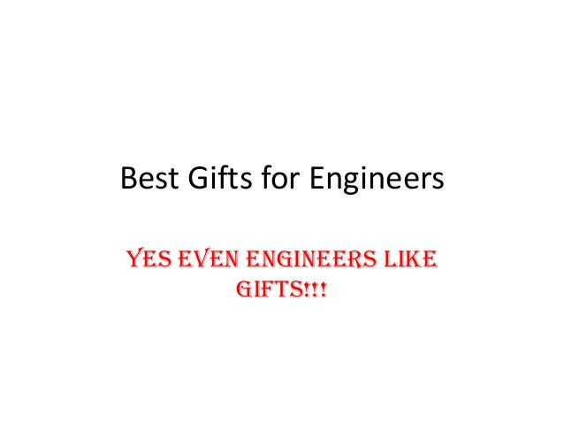 Best Gifts for Engineers Yes even engineers like gifts!!!