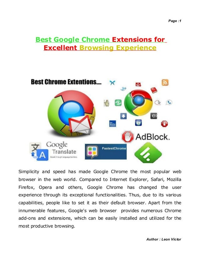 Page :1       Best Google Chrome Extensions for         Excellent Browsing ExperienceSimplicity and speed has made Google ...
