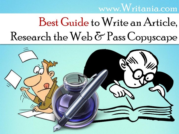 Best Guide to Write an Article, Research the Web & Pass Copyscape