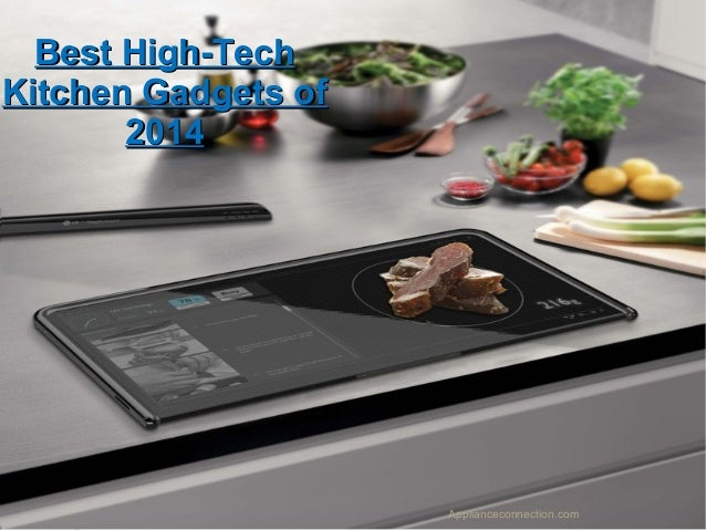 Best High Tech Kitchen Gadgets Of 2014 Italian Kitchens From ...
