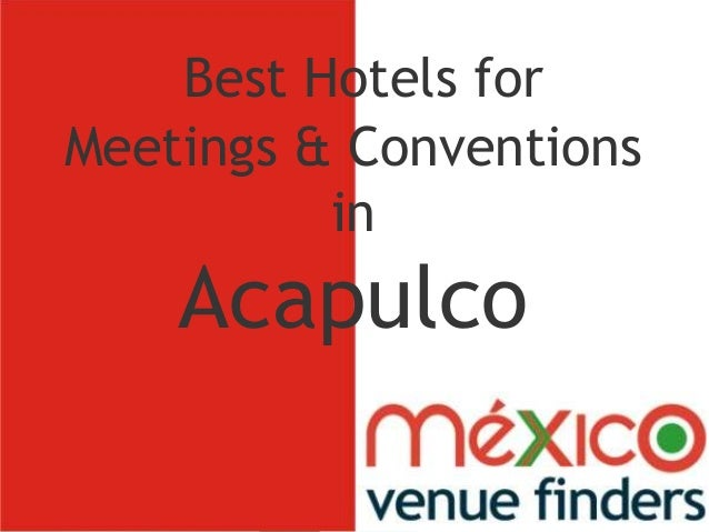 Best Hotels for Meetings & Conventions in Acapulco