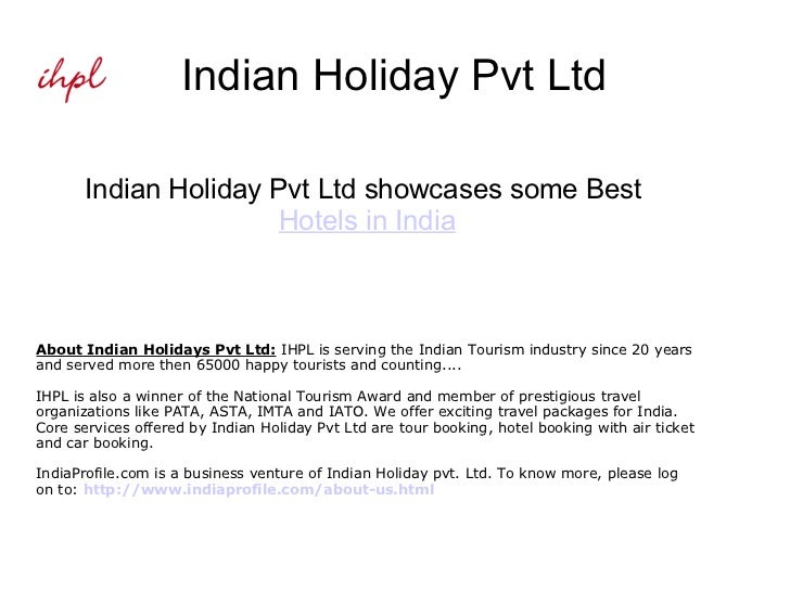Indian Holiday Pvt Ltd Indian Holiday Pvt Ltd showcases some Best  Hotels in India About Indian Holidays Pvt Ltd:  IHPL is...