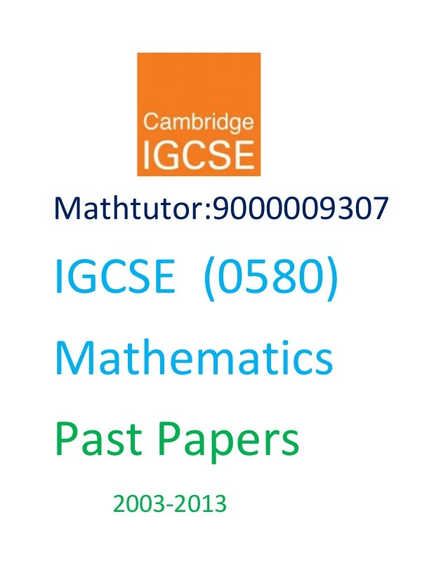 Mathtutor:9000009307 IGCSE (0580) Mathematics Past Papers 2003-2013