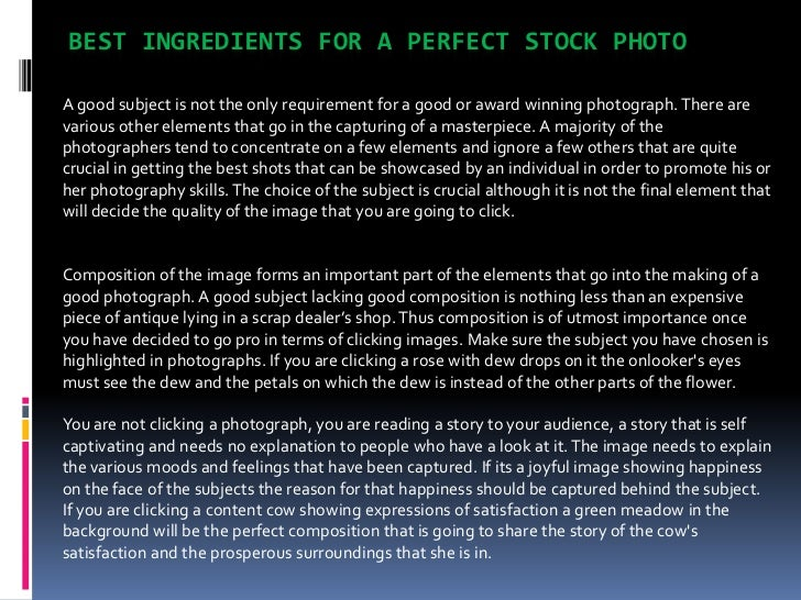 BEST INGREDIENTS FOR A PERFECT STOCK PHOTOA good subject is not the only requirement for a good or award winning photograp...