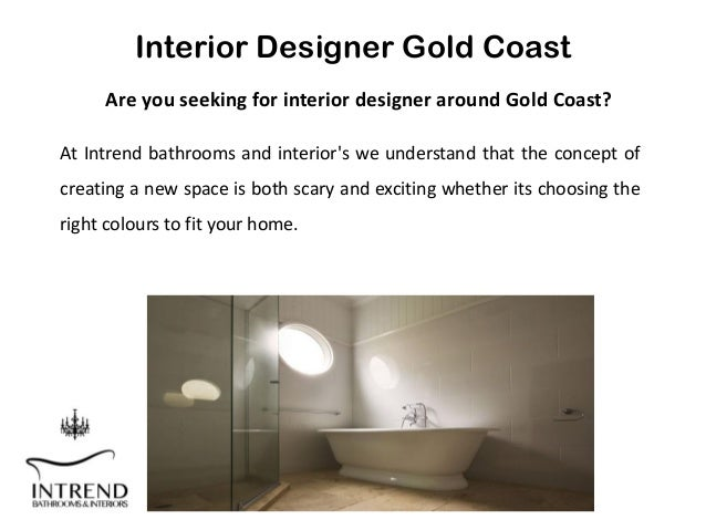 Best interior designer in gold coast intrend bathrooms for Interior design gold coast