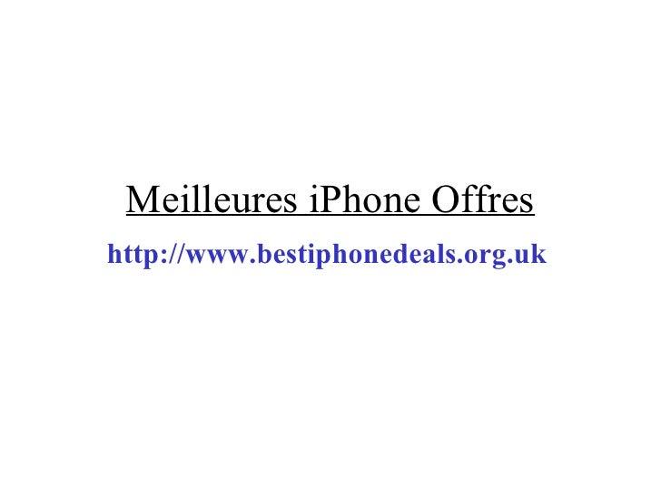 Meilleures iPhone Offres http://www.bestiphonedeals.org.uk