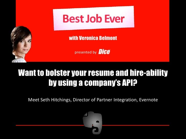 with Veronica Belmont<br />presented by<br />Want to bolster your resume and hire-ability by using a company's API?<br />M...