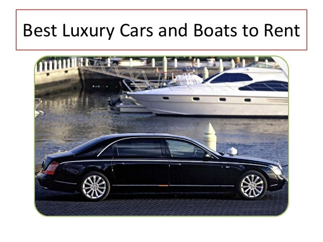 best luxury cars and boats that you must rent. Black Bedroom Furniture Sets. Home Design Ideas