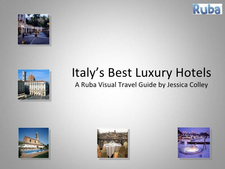Italy's Best Luxury Hotels A Ruba Visual Travel Guide by Jessica Colley