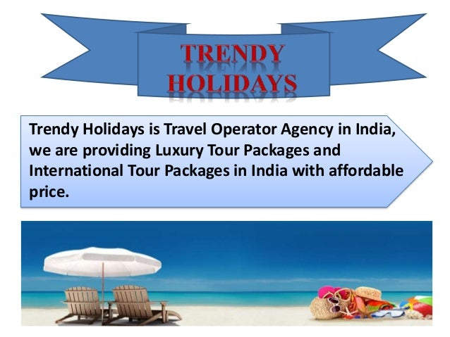 Holiday Tour Packages in India at The Best Deals