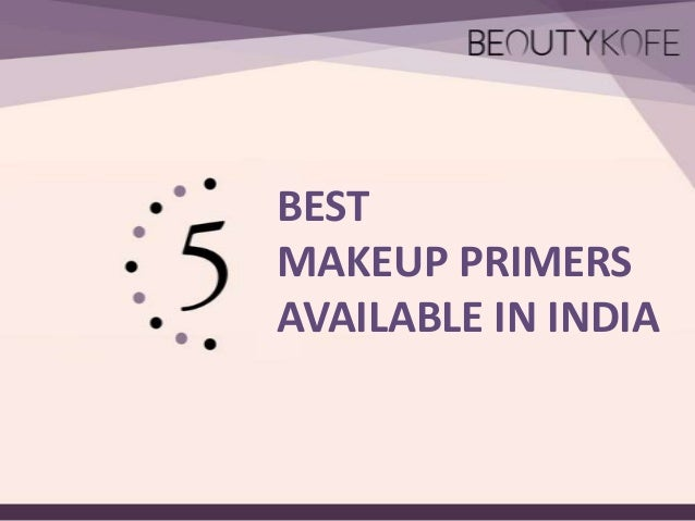 BEST MAKEUP PRIMERS AVAILABLE IN INDIA