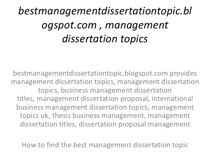 dissertation topics on management Business management thesis topics: organizational culture and innovation management: the relationship and common issues.