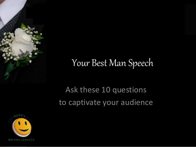 write a best man speech Here are some awesome tips and suggestions on how to write your own best man wedding speech just like the memorable one you've just seen so what does it.
