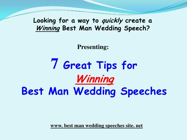 Looking for a way to quickly create a <br />Winning Best Man Wedding Speech?<br />Presenting: <br />7 Great Tips for <br /...