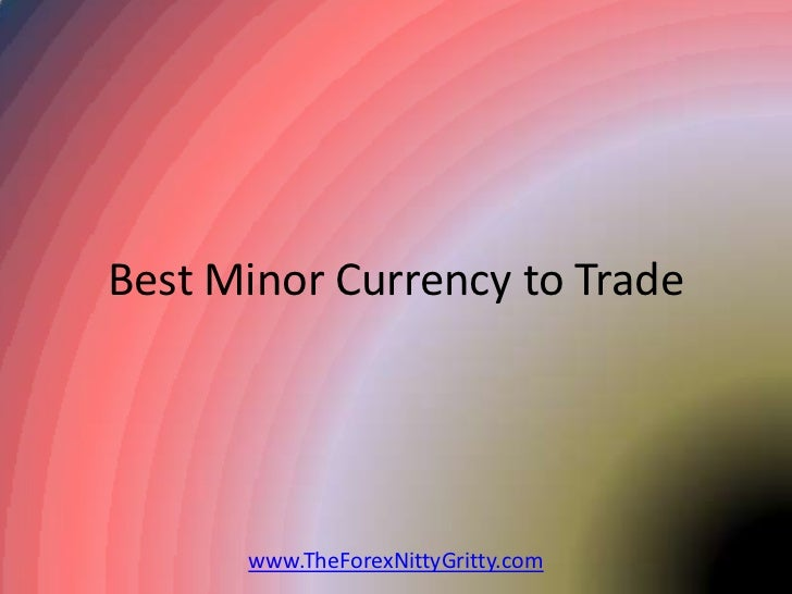 Best Minor Currency to Trade