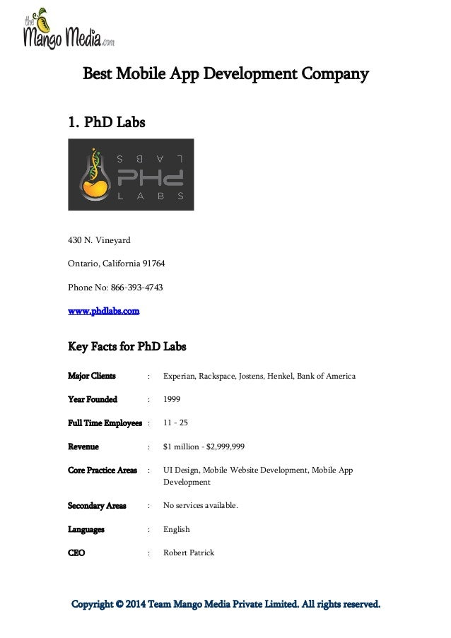 Best Mobile App Development Company 1. PhD Labs  430 N. Vineyard Ontario, California 91764 Phone No: 866-393-4743 www.phdl...