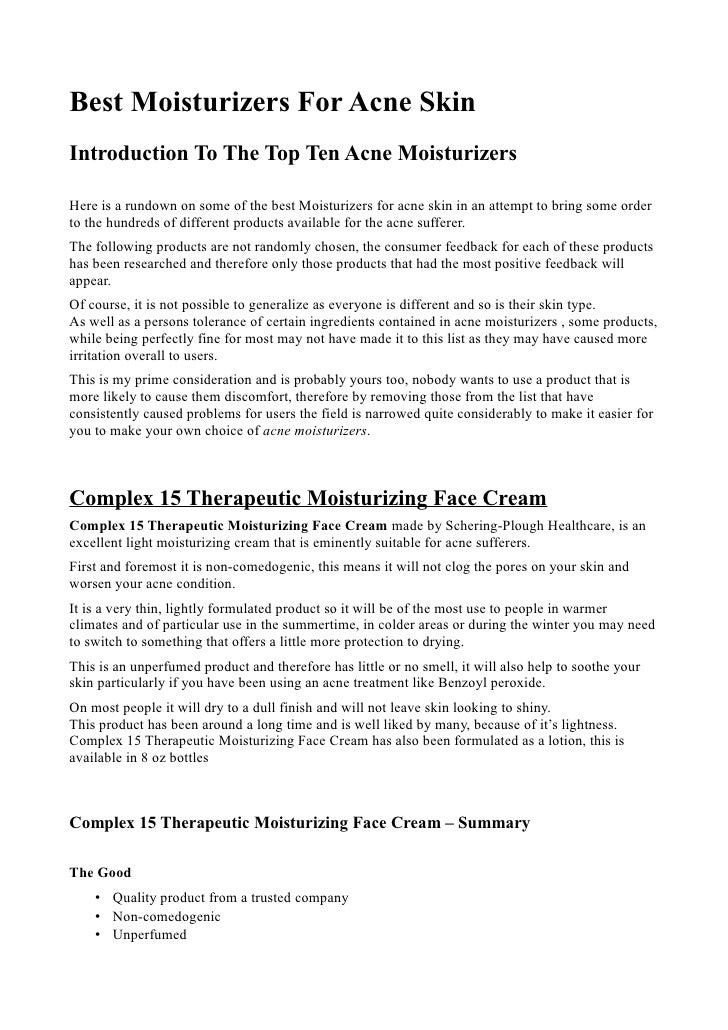Best Moisturizers For Acne SkinIntroduction To The Top Ten Acne MoisturizersHere is a rundown on some of the best Moisturi...