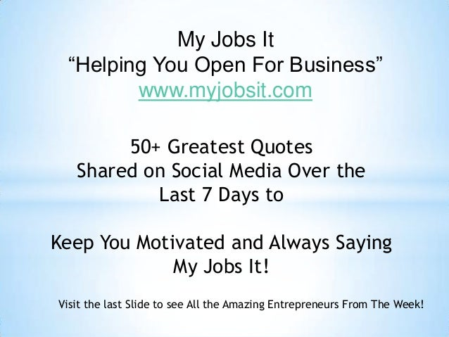 "My Jobs It""Helping You Open For Business""www.myjobsit.com50+ Greatest QuotesShared on Social Media Over theLast 7 Days toK..."