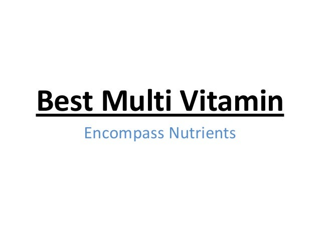 Best Multi Vitamin Encompass Nutrients