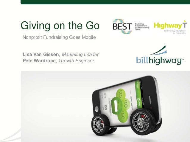 Giving on the GoNonprofit Fundraising Goes MobileLisa Van Giesen, Marketing LeaderPete Wardrope, Growth Engineer